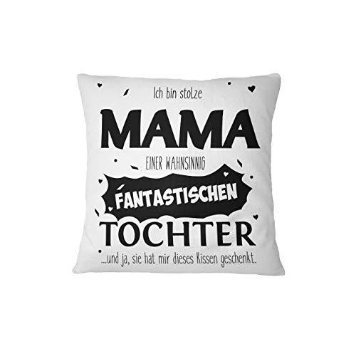 Kissen mit Spruch Stolze Mama Einer fantastischen Tochter - Geschenk für Mama, Mutter - Kissenhülle inkl. Kissen (Schwarz) -