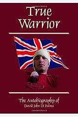 True Warrior: The Autobiography of David John Di Palma Paperback