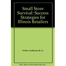 Small Store Survival: Success Strategies for Illinois Retailers