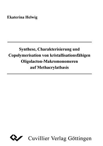 Synthese, Charakterisierung und Copolymerisation von kristallisationsfähigen Oligolacton-Makromonomeren auf Methacrylatbasis