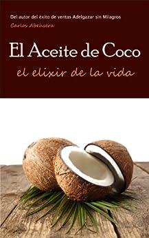 El Aceite de Coco, el Elixir de la Vida de [Abehsera, Carlos]