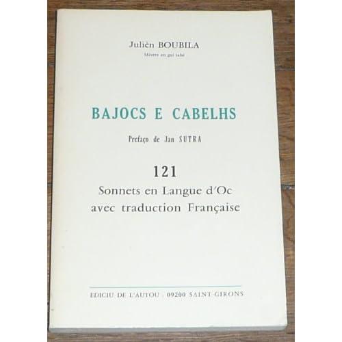 Bajocs e cabelhs : 121 sonnets en langue d'Oc avec traduction française