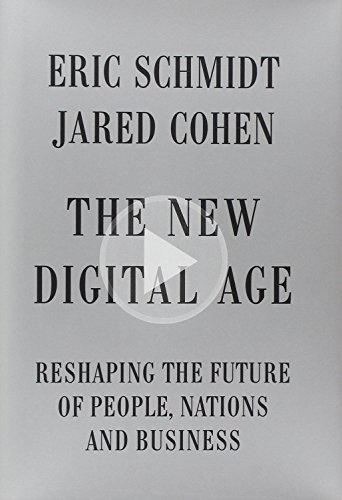 The New Digital Age: Reshaping the Future of People, Nations and Business by Eric Schmidt (2013-04-23)
