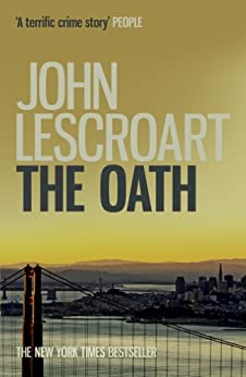 John Lescroart - The Oath (Dismas Hardy series, book 8): A page-turning medical crime thriller