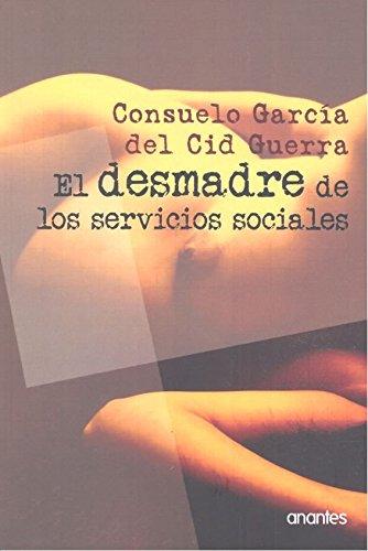El desmadre de los servicios sociales por Consuelo García del Cid Guerra