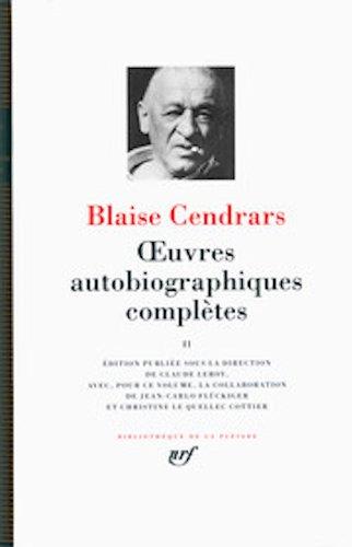 Oeuvres Autobiographiques Completes 2 par Blaise Cendrars, Therese Delpech