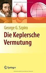 Die Keplersche Vermutung: Wie Mathematiker ein 400 Jahre altes Rätsel lösten (German Edition)