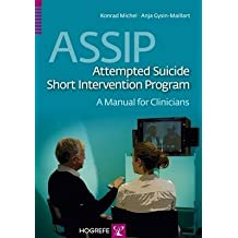 [(ASSIP - Attempted Suicide Short Intervention Program: A Manual for Clinicians 2015)] [By (author) Konrad Michel ] published on (August, 2015)