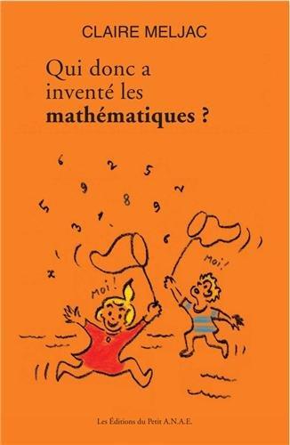 Qui donc a inventé les mathématiques ?