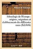 Ethnologie de l'Europe : origines, migrations et établissements des différentes races: qui ont peuplé l'Europe