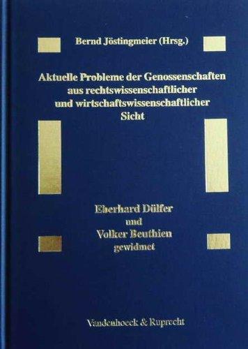 Aktuelle Probleme der Genossenschaften aus rechtswissenschaftlicher und wirtschaftswissenschaftlicher Sicht. Eberhard Dülfer und Volker Beuthien gewidmet (1997-09-05)