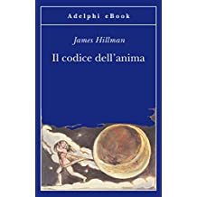 Il codice dell'anima (Opere di James Hillman)