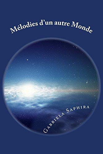 Mélodies d'un autre Monde par Mrs Gabriela Saphira