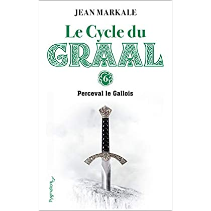 Le Cycle du Graal (Tome 6) - Perceval le Gallois