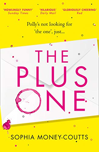 The Plus One: escape with the hottest, laugh-out-loud debut of summer 2018! (English Edition) por Sophia Money-Coutts