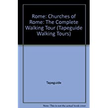 Churches of Rome: The Complete Walking Tour. with Map (Tapeguide Walking Tours)