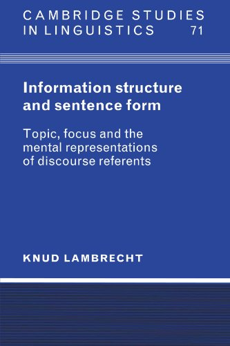 Information Structure and Sentence Form Paperback: Topic, Focus, and the Mental Representations of Discourse Referents (Cambridge Studies in Linguistics)
