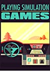 Simulation Games: Playing Simulation Games  (English Edition)
