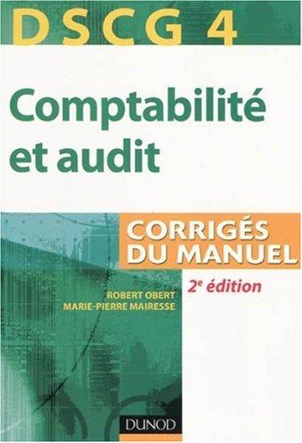 Comptabilité et audit DSCG 4 : Corrigés du manuel
