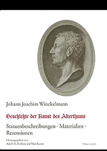 Geschichte des Alterthums: Statuenbeschreibungen, Materialien , Rezensionen (Johann Joachim Winckelmann: Schriften und Nachlass)