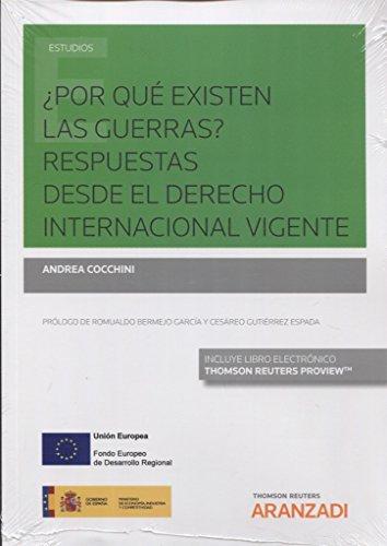 ¿Por qué existen las guerras? Respuestas desde el Derecho internacional vigente (Papel + e-book)