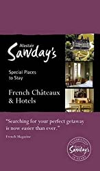 French Chateaux & Hotels (Alastair Sawday's Special Places to Stay: French Chateaux & Hotels )