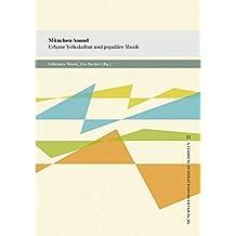 München-Sound: Urbane Volkskultur und populäre Musik (Münchner ethnographische Schriften) (2012-01-03)