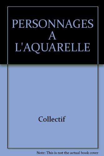 PERSONNAGES A L'AQUARELLE