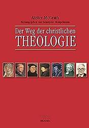 Der Weg der christlichen Theologie: Eine Einführung