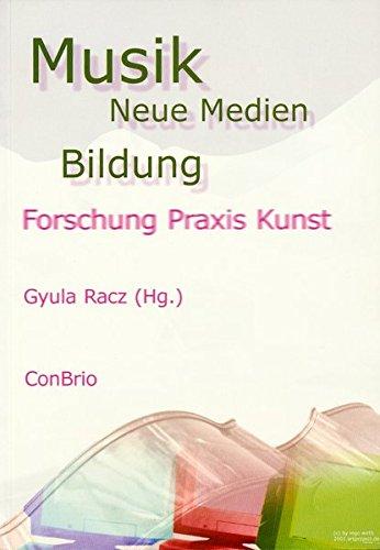 Musik - Neue Medien - Bildung: Forschung, Praxis, Kunst. Dokumentation und weiterführende Materialien zum Regensburger Medienkongress 2001