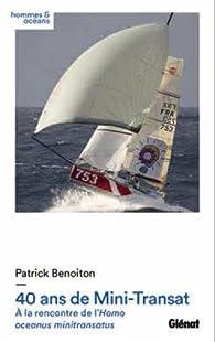 40 ans de mini transat : A la rencontre de l'Homo Oceanus Minitransatus par Patrick Benoiton