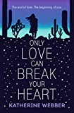 Only Love Can Break Your Heart (English Edition)