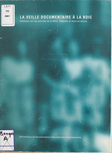 Livre gratuits La veille documentaire à la BDIC: Réflexions sur les activités de la BDIC, objectifs et mise en œuvre pdf