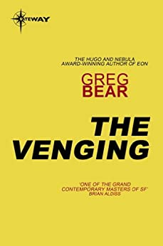 The Venging by [Bear, Greg]