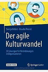 Der agile Kulturwandel: 33 Lösungen für Veränderungen in Organisationen Taschenbuch