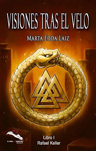 Visiones tras el velo (Rafael Keller 1) de Marta Edda Laiz