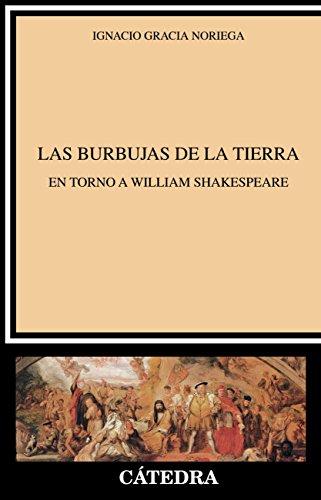 Las burbujas de la tierra (Crítica Y Estudios Literarios) por Ignacio Gracia Noriega