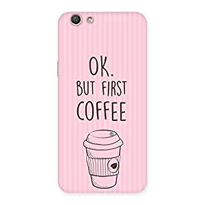 Neo World Ok First Coffee Back Case Cover for Oppo F1s