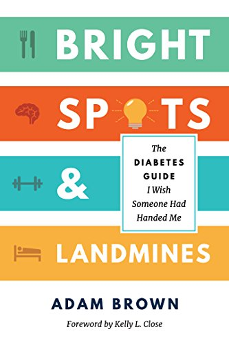 bright-spots-landmines-the-diabetes-guide-i-wish-someone-had-handed-me-english-edition