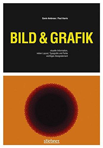 grafik design buecher Bild & Grafik: Visuelle Information, neben Layout, Typografie und Farbe wichtigstes Designelement (Basics Design)