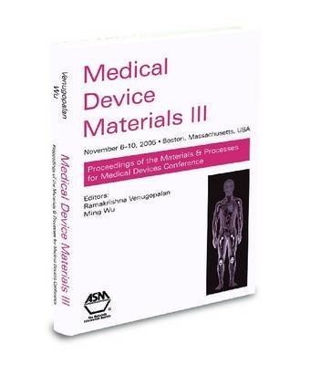 medical-device-materials-iii-edited-by-asm-international-published-on-january-2007