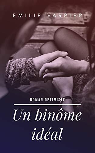 Couverture du livre Un binôme idéal: Un roman optimiste qui réveille l'envie d'aimer. Suivez une jeune femme dans une histoire d'amour pleine de douceur.