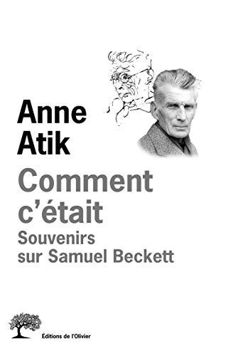 Comment c'était : Souvenirs sur Samuel Beckett par Anne Atik