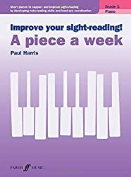 Improve Your Sight-reading! Piano: A Piece a Week, Grade 1: Short Pieces to Support and Improve Sight-Reading by Developing Note-Reading Skills and ... (Faber Edition: Improve Your Sight-Reading) by Paul Harris (2016-04-01)