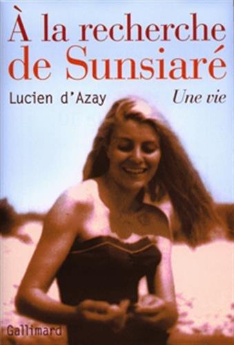 À la recherche de Sunsiaré par Lucien d' Azay