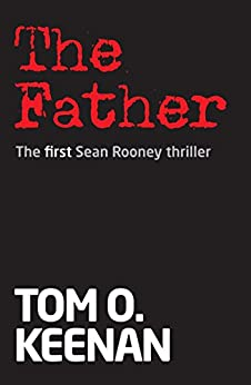 The Father (Sean Rooney Thriller Book 1) by [Keenan, Tom O.]