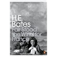 Fair Stood the Wind for France (Penguin Modern Classics)