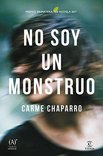 No-soy-un-monstruo-Premio-primavera-de-novela-2017