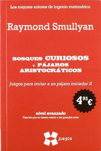 Descargar Libro Bosques curiosos y pájaros aristocráticos (Juegos (gedisa)) de Raymond Smullyan