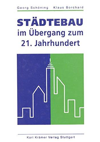 Städtebau im Übergang zum 21. Jahrhundert